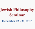 Jewish Philosophy Seminar - Dec 22-31
